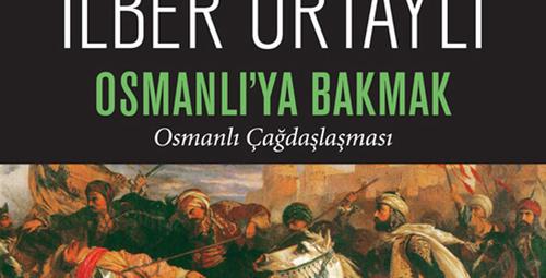 İlber Ortaylı'nın gözünden Osmanlı İmparatorluğu!