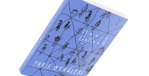Paris Öyküleri Türkçe'ye çevrilen ilk Mavis Gallant eseri!