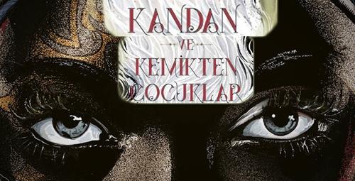 Fantastik roman Kandan ve Kemikten Çocuklar
