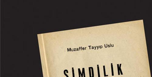 Muzaffer Tayyip Uslu'dan 'Şimdilik'