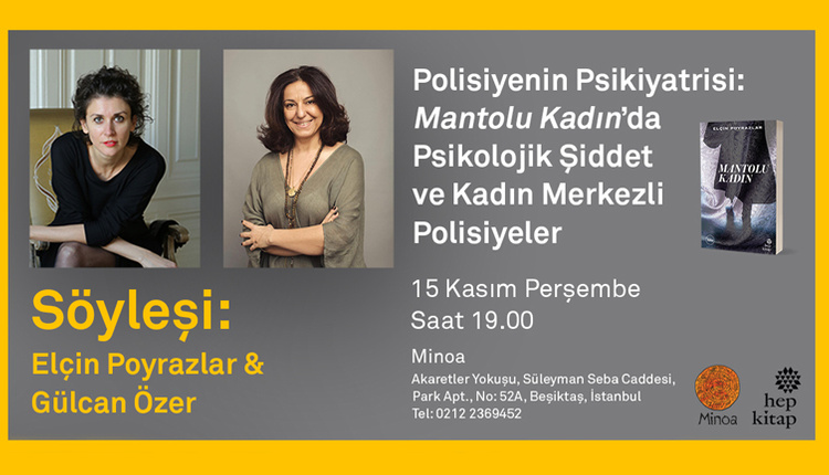 Mantolu Kadın'ın yazarı Elçin Poyrazlar polisiyenin psikiyatrisi üzerine Gülcan Özer'le söyleşiyor!